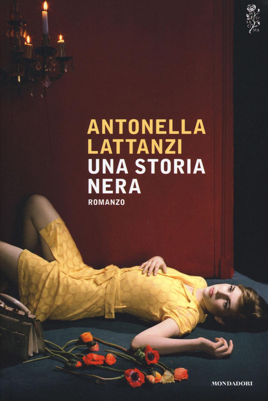 Una storia nera, di Antonella Lattanzi