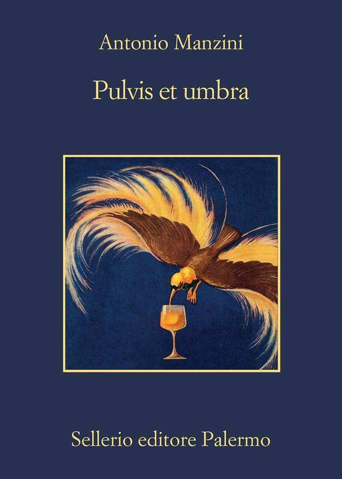 Pulvis et umbra, di Antonio Manzini