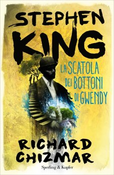 La scatola dei bottoni di Gwendy, di  Stephen King e Richard Chizmar