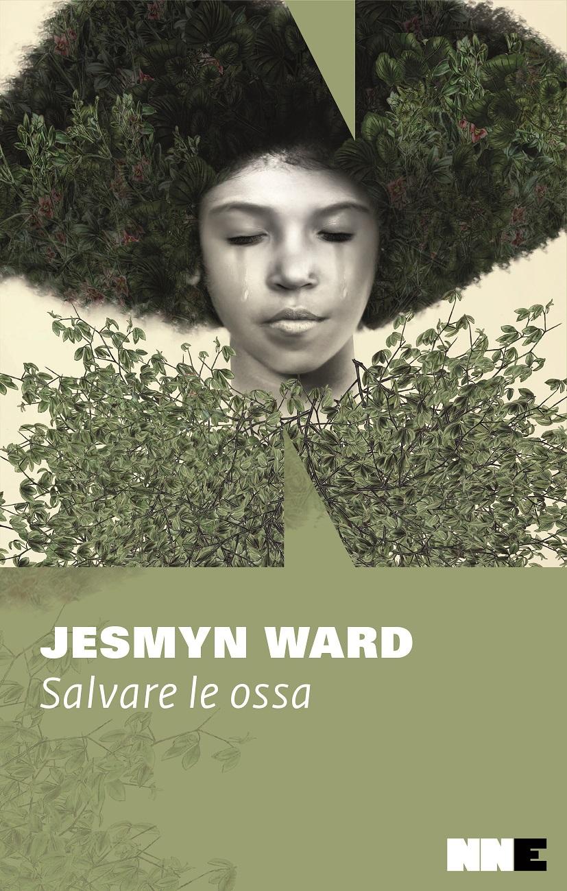 Salvare le ossa, di Jesmyn Ward