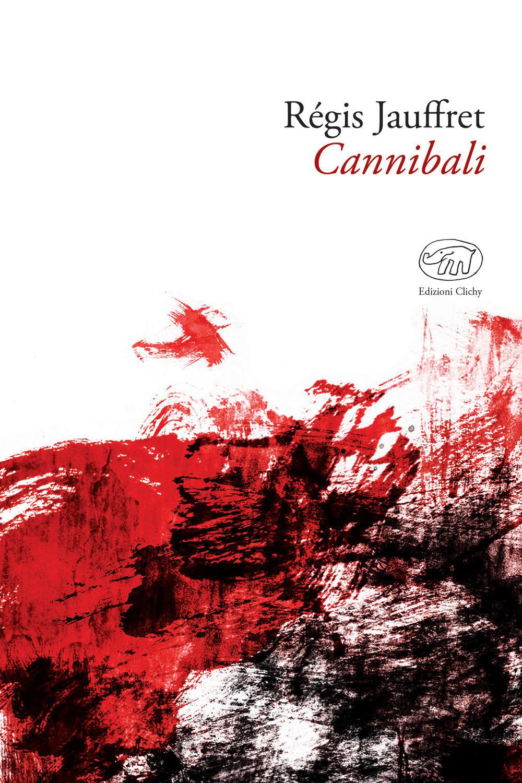 Cannibali, di Régis Jauffret
