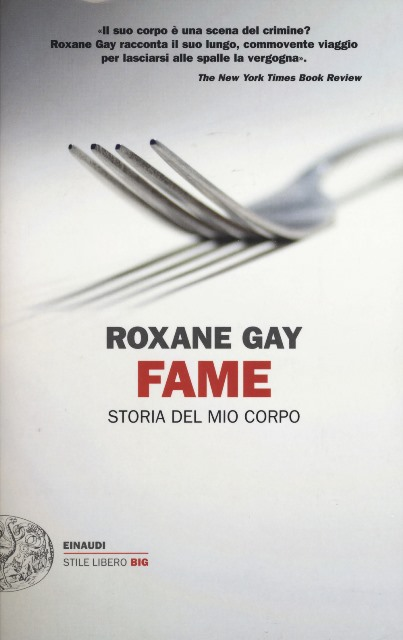 Fame: storia del mio corpo, di Roxane Gay