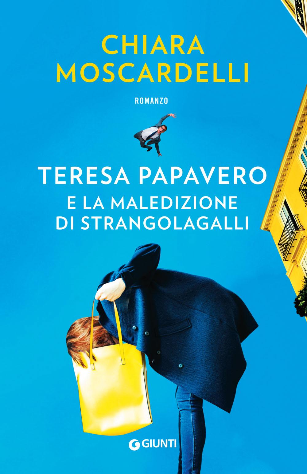 Teresa Papavero e la maledizione di Strangolagalli, di Chiara Moscardelli