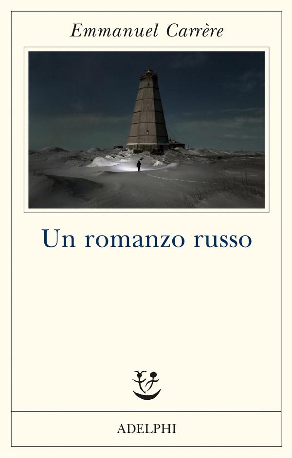 Un romanzo russo, di Emmanuel Carrère