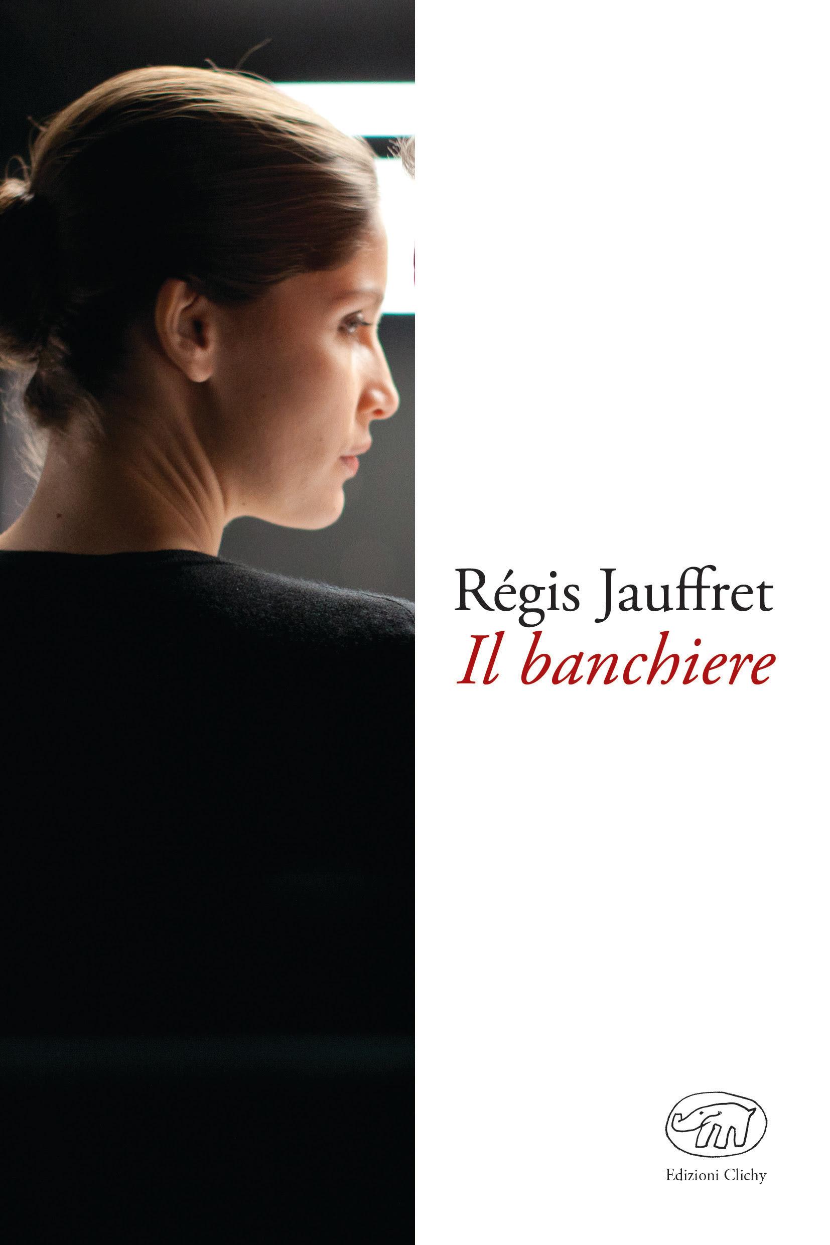 Il banchiere, di Régis Jauffret