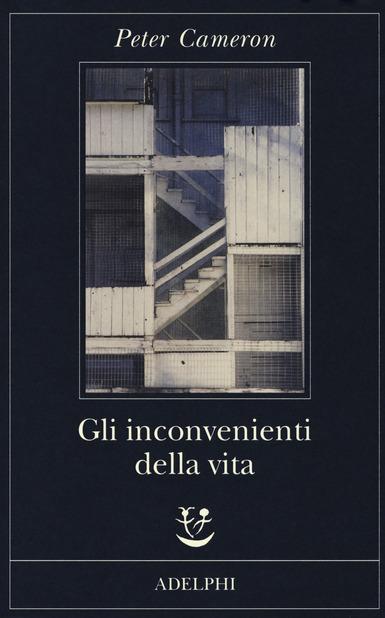 Gli inconvenienti della vita, di Peter Cameron