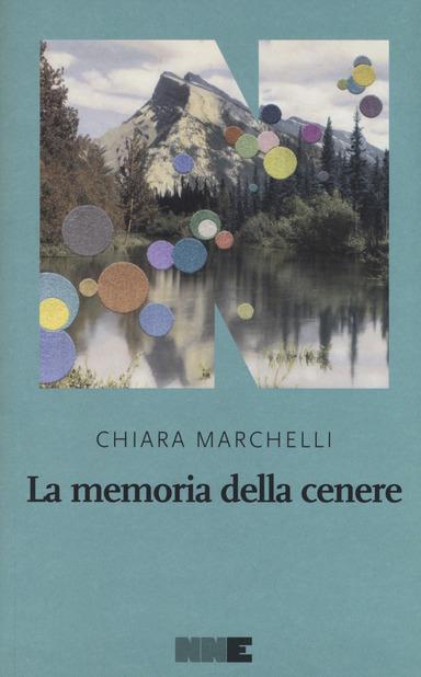 La memoria della cenere, di Chiara Marchelli