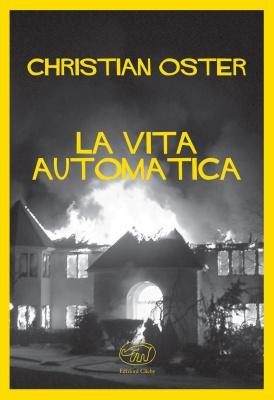 La vita automatica, di Christian Oster