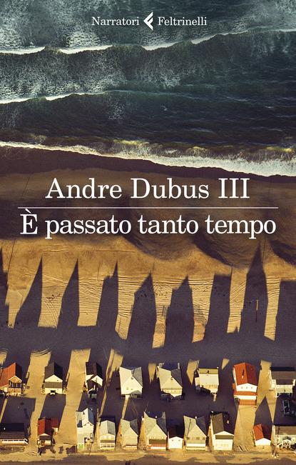 Andre Dubus III, È passato tanto tempo