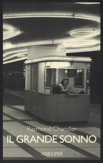 Il grande sonno, di Raymond Chandler